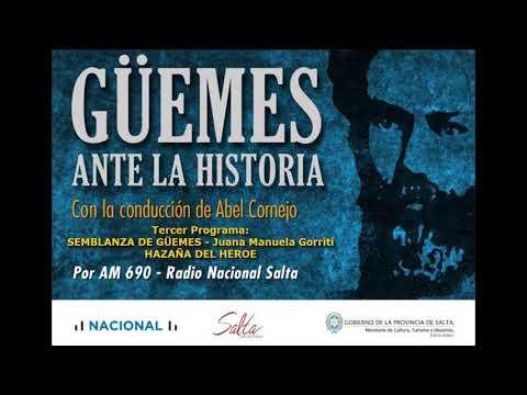 Video: Güemes ante la historia. Tercer programa. SEMBLANZA DE GÜEMES - Juana Manuela Gorriti. HAZAÑA DEL HÉROE