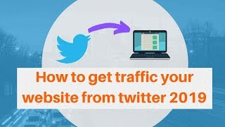 How to get traffic your website from twitter 2019 | Digital Marketing Tutorial