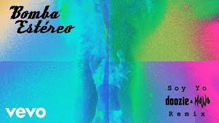 Bomba Estéreo - Soy Yo (Doozie & MOJJO Remix - Audio) ft. Doozie, MOJJO | Kholo.pk
