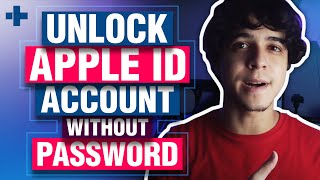 How To Unlock Apple ID Account without Password (2020)