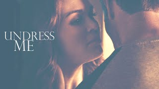 Peter + Lydia || Undress Me
