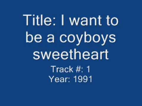 I Want to Be a Cowboy's Sweetheart (1990) (Song) by Dixie Chicks