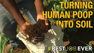 Transforming Human Poop Into Eco-Friendly Fertilizer   Best Job Ever