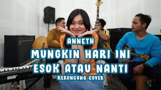Anneth - Mungkin Hari Ini Esok Atau Nanti (KERONCONG) cover Remember Entertainment