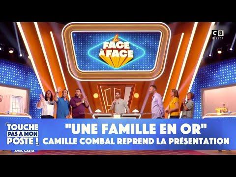 """""""Une famille en or"""" : Camille Combal reprend la présentation"""