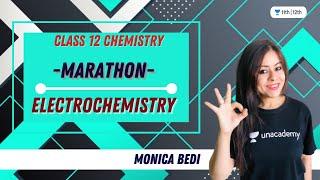 Marathon | Electrochemistry | Class 12 Chemistry | Unacademy Class 11&12 | Monica Bedi - MONICA