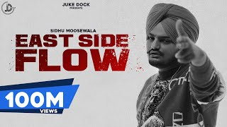 East Side Flow : Sidhu Moose Wala (Official Video) Byg Byrd | Sunny Malton | Teggy | Juke Dock |