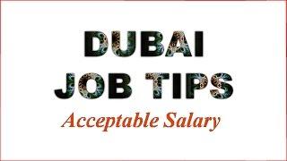 Dubai Job Tips ( Acceptable Salary)