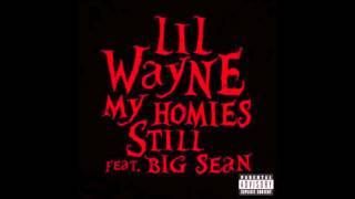 Lil Wayne - My Homies Still ft Big Sean High Quality Mp3 [w/ Lyrics]