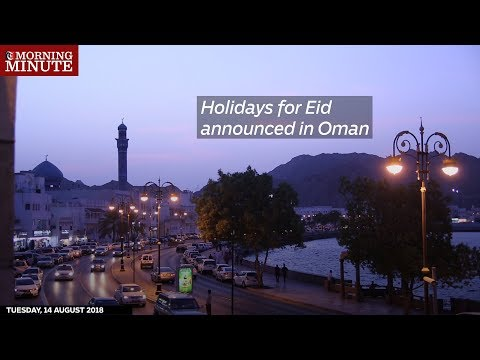 Holidays for Eid announced in Oman