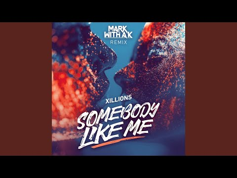 Somebody Like Me (Mark With A K Remix) (Extended Mix)