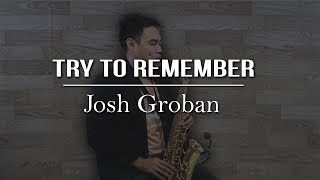 Try To Remember - Josh Groban (saxophone cover) Samuel Tago