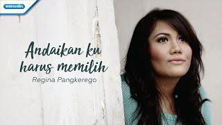Andaikan Ku Harus Memilih - Regina Pangkerego (with Lyric)