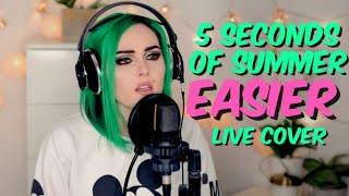 5 Seconds Of Summer   Easier (Live Cover)