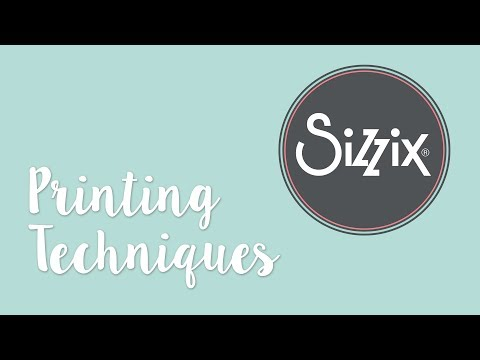 Printing Techniques - Sizzix