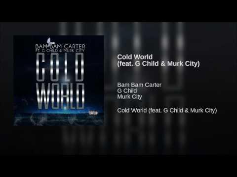Cold World (feat. G Child & Murk City)