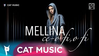 Mellina - Ce-o fi, o fi (Official Single)