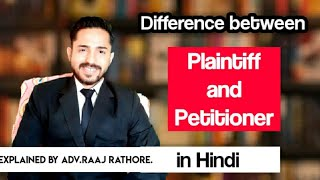 Difference between Plaintiff and Petitioner in hindi