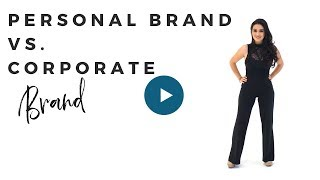 Personal Brand vs Corporate Brand Building