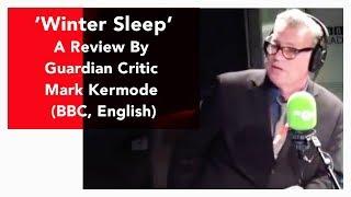 Winter Sleep - A Review by Guardian Critic Mark Kermode BBC