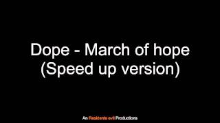 Dope - March of hope (Speed up version)
