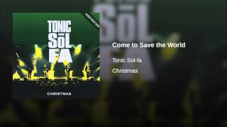 Come to Save the World