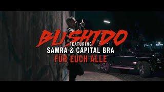 Bushido Feat. Samra & Capital Bra   Für Euch Alle