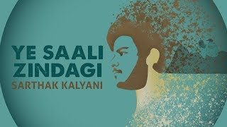 Ye Saali Zindagi - Sarthak Kalyani | Original Lyrical   - YouTube