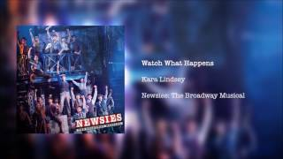 Newsies: The Broadway Musical - Watch What Happens