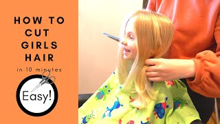 HOW TO CUT GIRLS HAIR || Basic Girls Trim || Hair Tutorial || Start To Finish In 10 Minutes || EASY