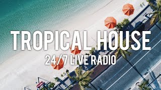 Tropical House Radio 🌴 247 Live Music