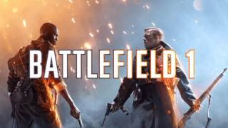 Battlefield 1 OST - Official Main Theme (CLASSIC THEME)