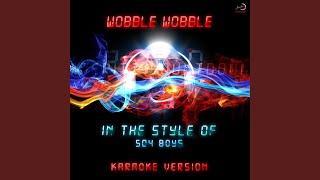 Wobble Wobble (In the Style of 504 Boyz) (Karaoke Version)