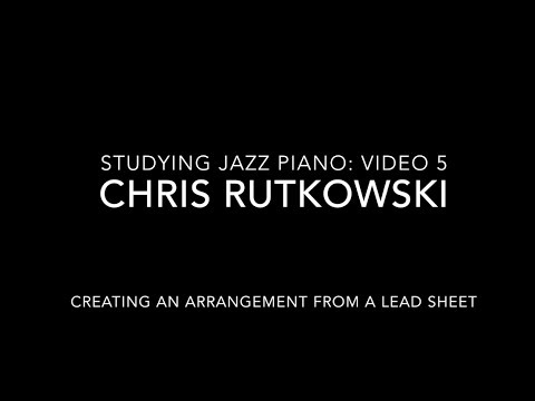 "The last video in my series, ""Studying Jazz Piano"" where I talk about building an effective arrangement for live performance."