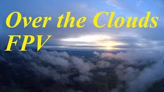 FPV Over the Clouds / FPV Über den Wolken 1080p Full HD