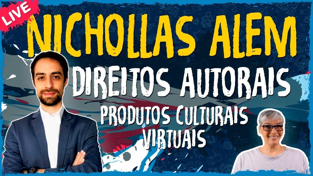 Direitos Autorais – Produtos Culturais Virtuais com Nichollas Alem – Live Convidado