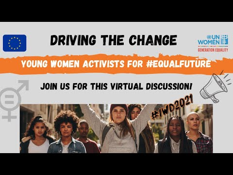 Driving the Change - Young Women Activists for #EqualFuture