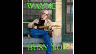 BUSY NOT CRYING  BY   DALLAS  WAYNE