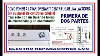 Cómo convertir lavadora automática a manual con solo un timer y un conmutador. (Primera parte)