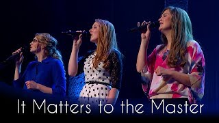 It Matters to the Master | Official Performance Video | The Collingsworth Family