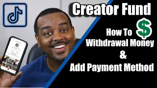 How To Withdrawal Money From The TikTok Creator Fund // How To Add A Payment Method