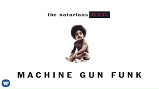 The Notorious B.I.G. - Machine Gun Funk (Official Audio)