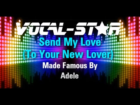 Adele - Send My Love (To Your New Lover) (Karaoke Version) with Lyrics HD Vocal-Star Karaoke