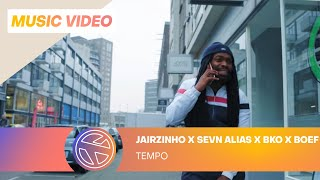 Jairzinho - Tempo (Ft Sevn Alias, Bko & Boef) video