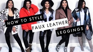 10 (EASY TO RECREATE) Faux Leather Leggings Outfits! | How To Style Faux Leather Leggings