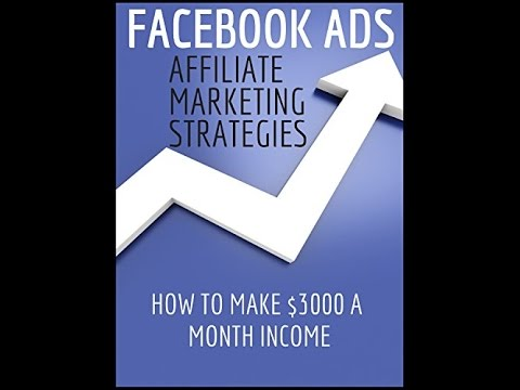How To Make Money With Affiliate Marketing Through Facebook Paid Ads