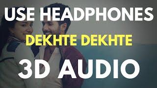 Dekhte Dekhte : Batti Gul Meter Chalu (3D AUDIO) | Virtual 3D Audio