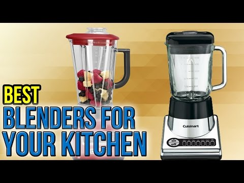 10 Best Blenders For Your Kitchen 2017