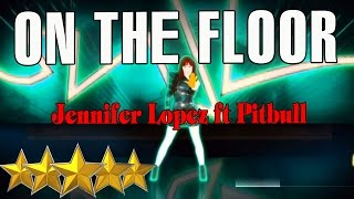 On The Floor - Jennifer Lopez || Just Dance 4