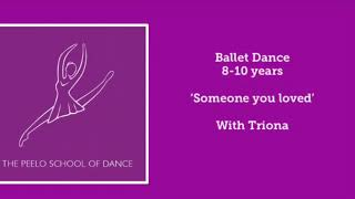 Ballet Dance 8-10years 'Someone You Loved' with Triona